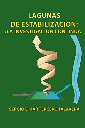 LAGUNAS DE ESTABILIZACION: ¡LA INVESTIGACION CONTINUA! (Spanish Edition) [SERGIO OMAR TERCERO TALAVERA] (Tapa Blanda)