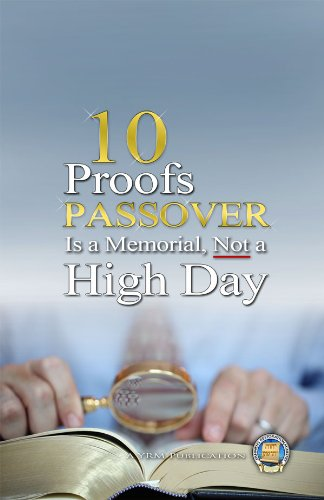 10 Proofs Passover Is a Memorial, Not a High Day (Memorial Proof)