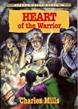 Heart of the Warrior, Charles Mills, 0828008612