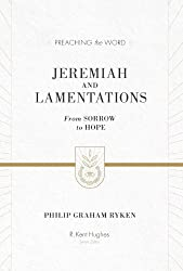 Jeremiah and Lamentations (Redesign): From Sorrow to Hope (Preaching the Word)