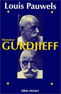 Monsieur Gurdjieff par Pauwels