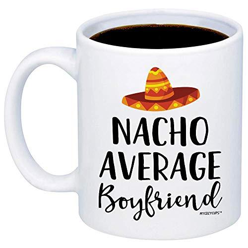 MyCozyCups Gift For Boyfriend - Nacho Average Boyfriend Coffee Mug - Funny Unique Quote 11oz Cup For Boyfriend, Partner, Lover, BF, Men - Birthday, Christmas, Valentine