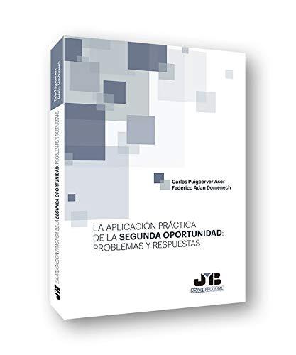 La aplicación práctica de la segunda oportunidad: problemas y respuestas (Coleccion Procesal J.M. BOSCH EDITOR)
