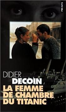 La femme de chambre du Titanic par Decoin
