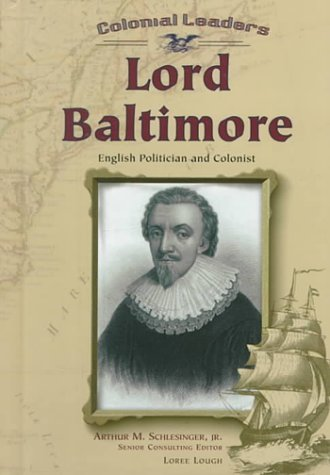 Lord Baltimore: English Politician and Colonist (Colonial Leaders) PDF