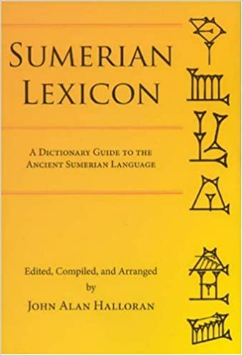 Sumerian Lexicon: A Dictionary Guide to the Ancient Sumerian