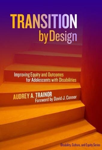 Transition by Design: Improving Equity and Outcomes for Adolescents with Disabilities (Disability, Culture, and Equity)