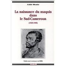 la naissance du maquis dans le sud-cameroun