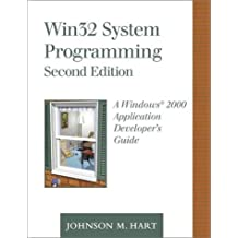 Win32 System Programming: A Windows 2000 Application Developer's Guide (2nd Edition) by Johnson M. Hart (2000-10-09)