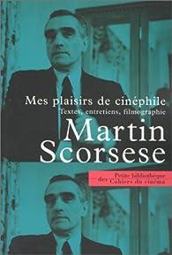 Mes plaisirs de cinéphile par Martin Scorsese