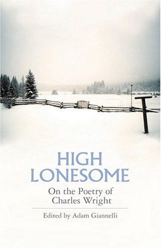 High Lonesome: On the Poetry of Charles Wright (FIELD Editions) PDF