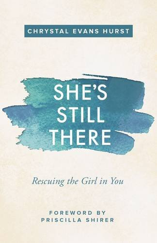 She's Still There: Rescuing the Girl in You PDF