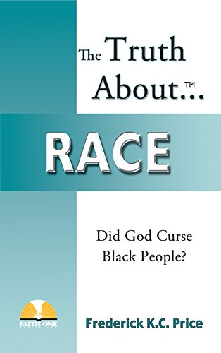 The Truth About Race: Did God Curse Black People