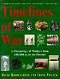 img - for Timelines of War: A Chronology of Warfare from 100,000 Bc to the Present book / textbook / text book