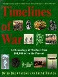 Timelines of War, David Brownstone and Irene Franck, 0316114472