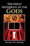 The Great Gathering of the Gods, Sufani M. Garza, 1425777635
