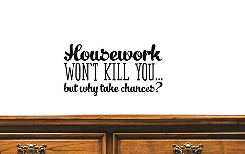 Black 14 Inches X 28 Inches Color 14 x 28 Design with Vinyl US V JER 2427 2 Top Selling Decals Housework Wont Kill You.But Why Take Chances Wall Art Size