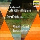 Violin Concertos of John Adams & Philip Glass