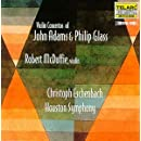 Violin Concertos of John Adams & Philip Glass