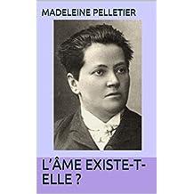L'âme existe-t-elle ? (French Edition)