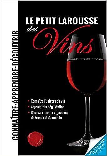 Le Petit Larousse des Vins (French Edition) by Collectif (2014-08-27)