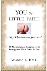 You Of Little Faith: My Devotional Journal Kindle Edition