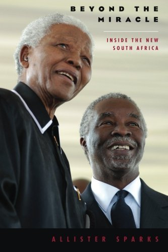 Beyond the Miracle: Inside the New South Africa by Allister Sparks (2009-06-01)