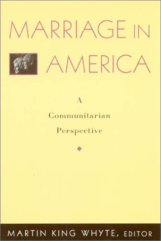 Marriage in America: A Communitarian Perspective (Rights & Responsibilities)