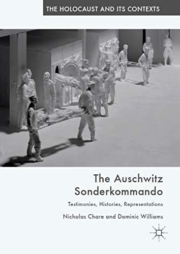 The Auschwitz Sonderkommando: Testimonies, Histories, Representations (The Holocaust and its Contexts) por Nicholas Chare,Dominic Williams