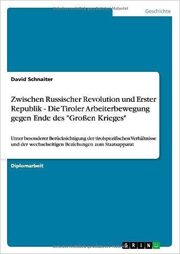 Book Zwischen Russischer Revolution Und Erster Republik - Die Tiroler Arbeiterbewegung Gegen Ende Des 'Grossen Krieges'
