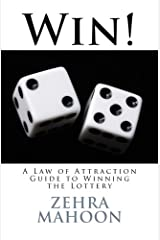 Win!: A Law of Attraction Guide to Winning the Lottery (zmahoon Law of Attraction series) (Volume 4) Paperback