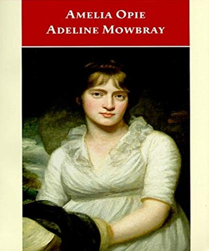 Adeline Mowbray; or, The Mother and Daughter - Amelia Opie (ANNOTATED) Original Content of First Edition