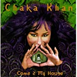 Come 2 My Housepar Chaka Khan