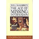 The Age of Missing Information, Bill McKibben, 0394589335