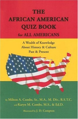 Search : The African American Quiz Book for All Americans: A Wealth of Knowledge About History & Culture Past & Present