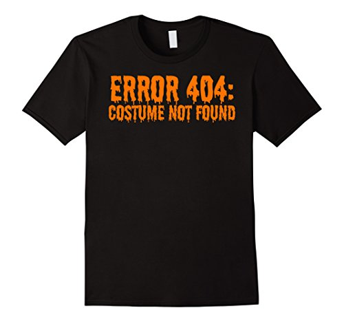 Error Halloween Costume (Mens Error 404: Costume Not Found Funny Halloween T-Shirt XL Black)
