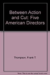 Between Action and Cut: Five American Directors