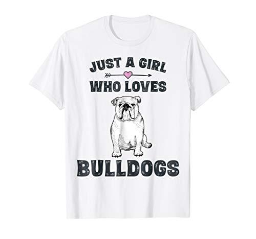 (Just A Girl Who Loves Bulldogs Tshirt English Bulldog Gifts )
