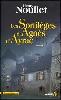 Les Sortilèges d'Agnès d'Ayrac par Henry Noullet
