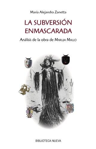 Descargar Libro La SubversiÓn Enmascarada. Análisis De La Obra De Maruja Mallo María Alejandra Zanetta