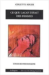 Ce que lacan disait des femmes : Etude de psychanalyse