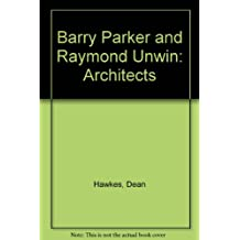 Barry Parker and Raymond Unwin: Architects