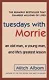 """""""Tuesdays with Morrie An Old Man, a Young Man, and Life's Greatest Lesson"""" av Mitch Albom"""