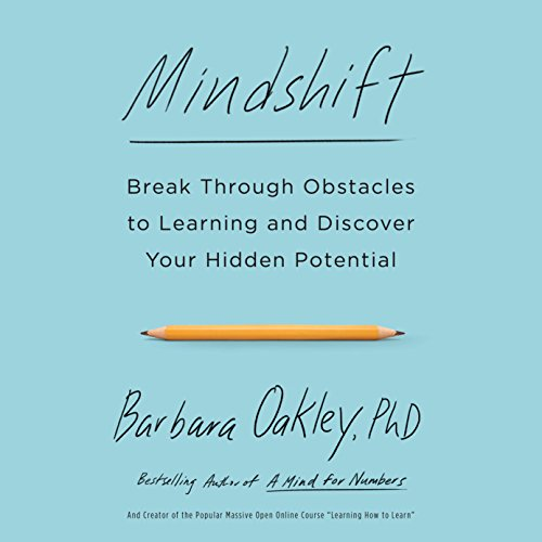 Mindshift: Break Through Obstacles to Learning and Discover Your Hidden Potential cover