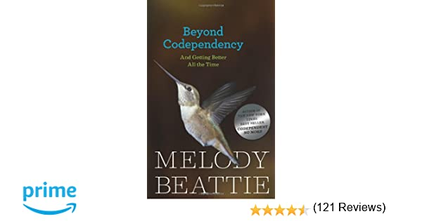 Beyond Codependency: And Getting Better All the Time: Melody ...