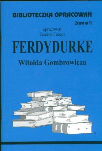 Biblioteczka Opracowan Ferdydurke Witolda Gombrowicza Teodor Farent