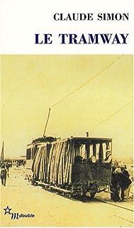 Le tramway : suivi d'une postface de Patrick Longuet