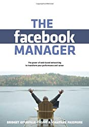 The Facebook Manager: The Psychology and Practice of Web-based Social Networking