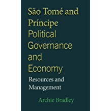 São Tomé and Príncipe Political Governance and Economy, A History: Resources and Management