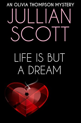 Life is But a Dream (An Olivia Thompson Mystery Book - Olivia Scott